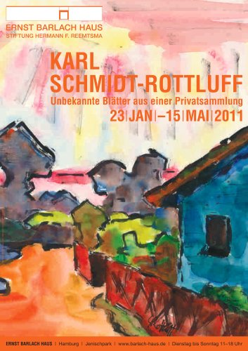 Karl Schmidt Rotluff. Unknown Works from a Private Collection
